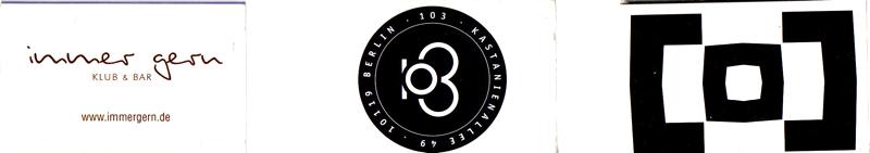 ß: Immer gern, e: 103, ?: Berghain